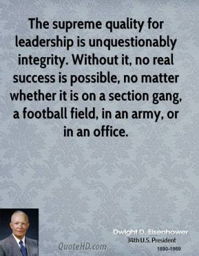dwight-d-eisenhower-president-the-supreme-quality-for-leadership-is ...