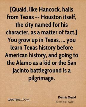 Dennis Quaid - [Quaid, like Hancock, hails from Texas -- Houston ...