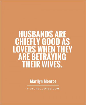 Quotes About Cheating Husbands Marilyn monroe quotes cheating