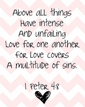 ... For Love Covers A Multitude Of Sins - Bible Quote - Bible Quote