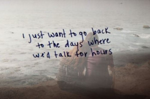 just want to go back to the days where we'd talk for hours