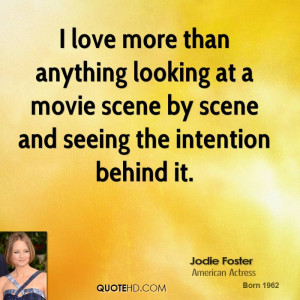 jodie-foster-jodie-foster-i-love-more-than-anything-looking-at-a.jpg