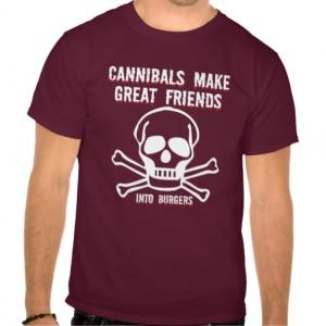 Cannibals Funny Funny cannibals t-shirt
