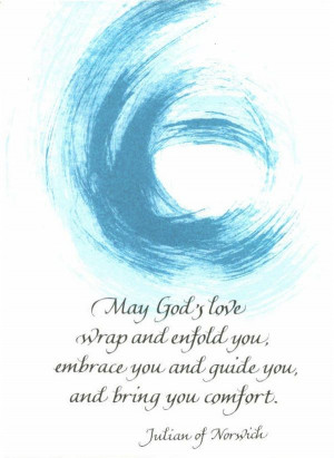 May God's love wrap and enfold you; embrace you and guide you, and ...