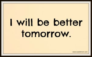 Better Tomorrow Quotes   Permalink