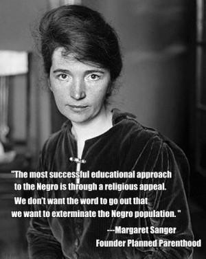 Margaret Sanger-Hero and founder of Planned Parenthood