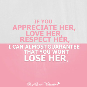 Love Quotes For Her - If you appreciate her love her respect her