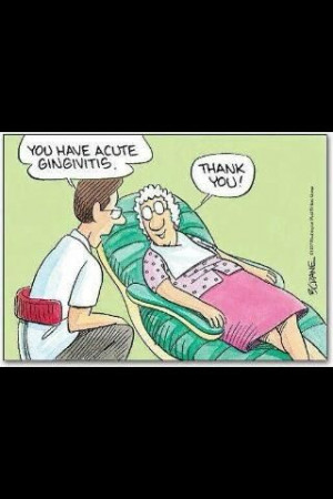 Dental Hygienist Quotes Dentist: you have acute