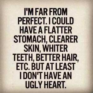 don't have an ugly heart.
