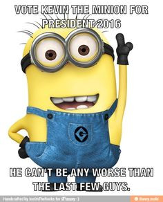 VOTE KEVIN THE MINION FOR PRESIDENT 2016 / iFunny :) More