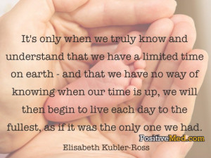 Live Everyday Fullest Quotes ~ When We Truly Understand...PositiveMed ...
