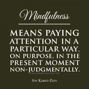 mindfulness+quotes | mindfulness quotes, mindfulness means paying ...