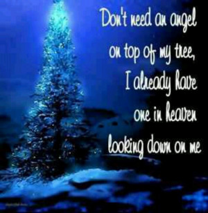 ... Angel On Top Of My Tree, I Already Have One In Heaven Looking Down On