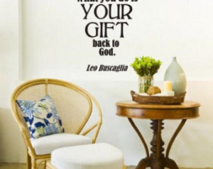 ... talent is God 39 s gift to yo u 39 Leo Buscaglia Wall Sticker Quote