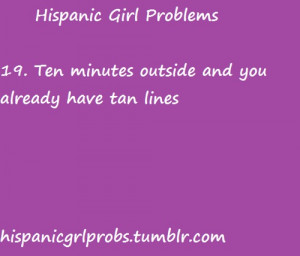 ... Hispanic Girls Problems, Hispanic Girl Problems, Mexicana Quotes Girl
