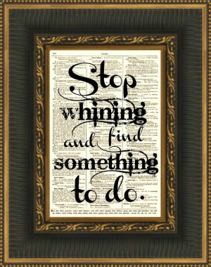 Stop Whining and Find Something to Do Quote, Book Page, Downton Abbey ...