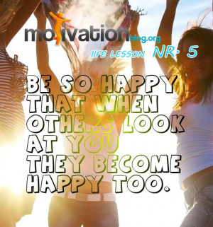 be so happy life lesson nr 5 quotes motivationblog_org