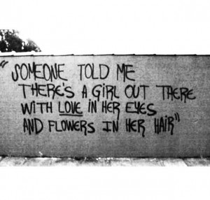 ... love in her eyes and flowers in her hair