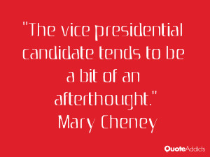 mary cheney quotes the vice presidential candidate tends to be a bit ...