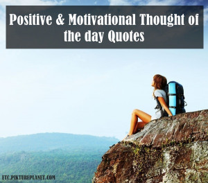 Positive & Motivational Thought of the day Quotes (2)