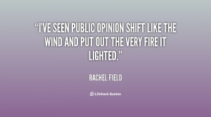 ve seen public opinion shift like the wind and put out the very fire ...