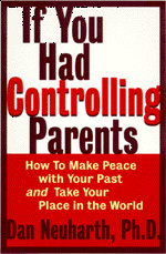... for adults raised with unhealthy control or narcissistic parenting