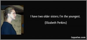 More Elizabeth Perkins Quotes