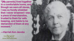 Quote of the Day: Harriet Ann Jacobs on Slavery