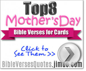 Click Here to See Mother's Day Bible Verses...