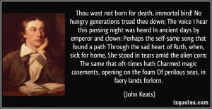 ... on the foam Of perilous seas, in faery lands forlorn. - John Keats