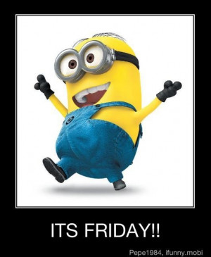 ... of minions sing and dance to friday? like a chipmunk version? thankss