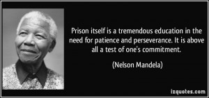 ... . It is above all a test of one's commitment. - Nelson Mandela