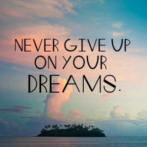 always follow your dreams