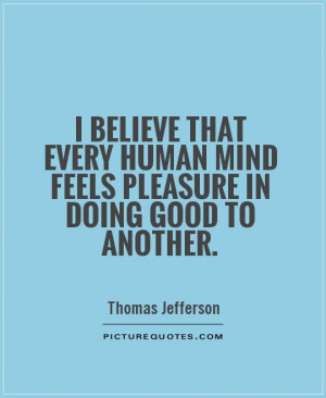 Thomas Jefferson Quotes Mind Quotes Doing Good Quotes