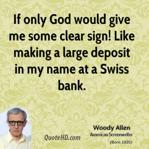 If only God would give me some clear sign! Like making a large deposit ...