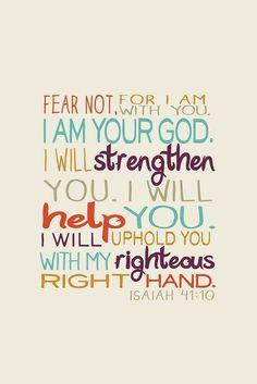 Bible verse - ISAIAH 41:10. - Always my favourite verse, since it's ...