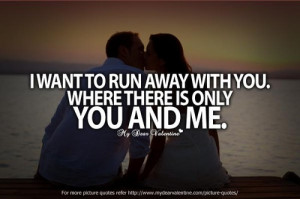 Want To Run Away With You