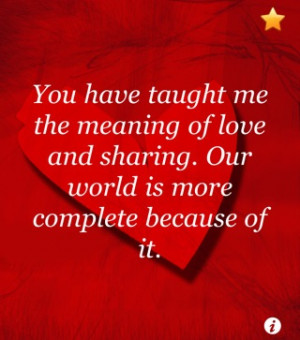 OUR WORLD IS MORE COMPLETE BECAUSE OF LOVE LOVE QUOTES