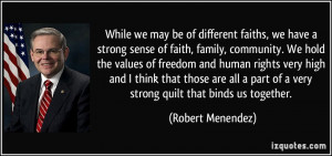 While we may be of different faiths, we have a strong sense of faith ...