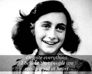 """heart."""" – Anne Frank motivational inspirational love life quotes ..."""