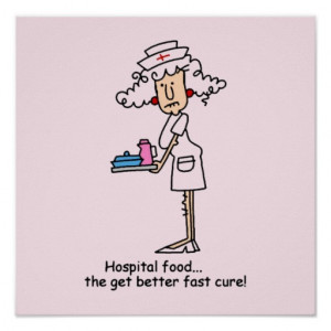 Funny Nurse Hospital Food T-shirts and Gifts Posters