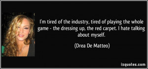 tired of the industry, tired of playing the whole game - the ...