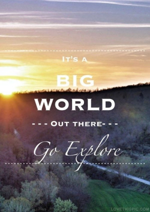 Go explore life quotes quotes quote world travel life photography