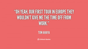 ... first tour in Europe they wouldn't give me the time off from work