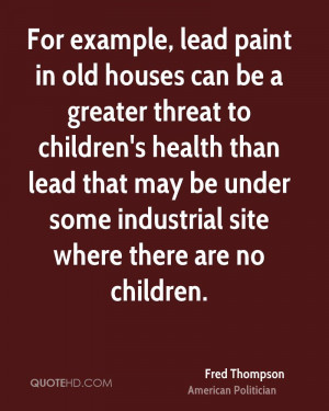 For example, lead paint in old houses can be a greater threat to ...