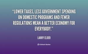 Lower taxes, less government spending on domestic programs and fewer ...