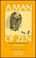 Man of Zen: The Recorded Sayings of Layman P'Ang : A Ninth-Century ...