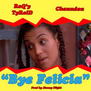 """RoQy TyRaiD – """"Bye Felicia"""" feat. Chaundon"""