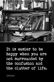 Get organized and get rid of the clutter. #quote #quoteoftheday