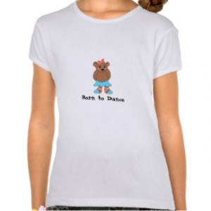 Sayings For Dancers T-Shirts